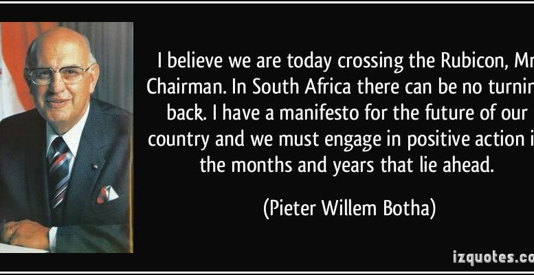 How Pw Botha Failed To Cross The Rubicon 30 Years Ago To
